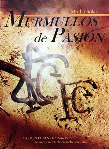 Murmullos de Pasión - Carmen Funes - La Pasto Verde, una marca indeleble en suelo Neuquino - De Mirtha Solari