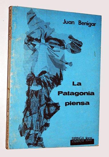 La Patagonia piensa - Juan Benigar