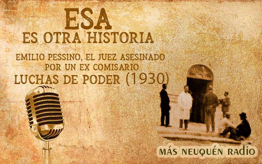 Emilio Pessino, el juez asesinado por un ex comisario. Luchas de poder (1930).