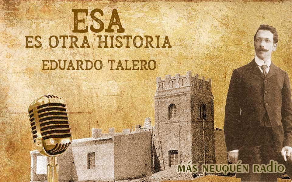 Eduardo Talero - Esa es otra historia - Programa de radio. De Colombia al Neuquén.