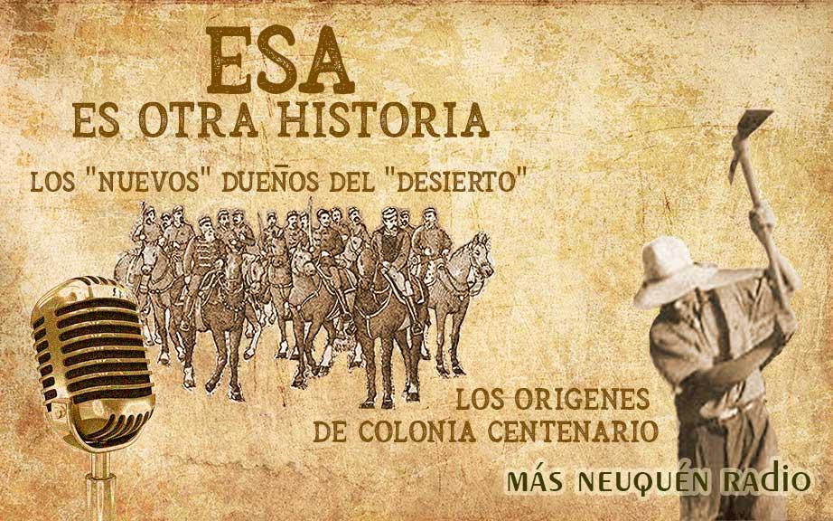 """Los nuevos """"dueños"""" del """"desierto"""" - Orígenes de Centenario"""