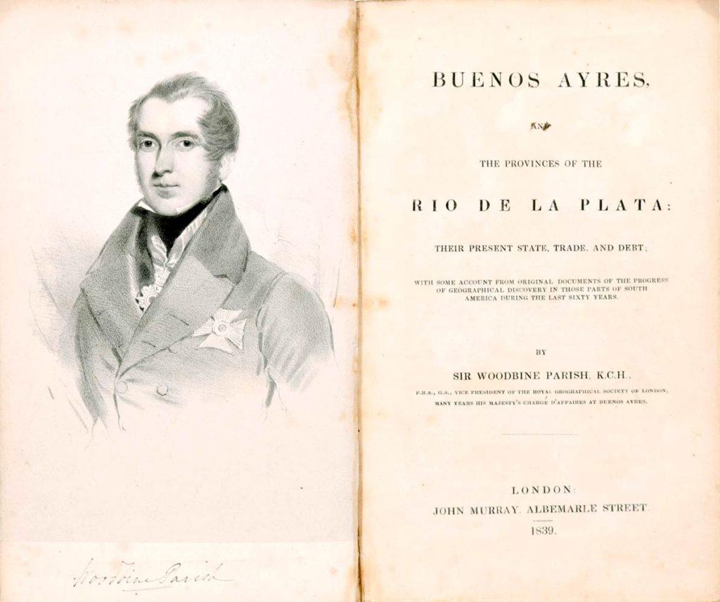 Sir Woodbine Parish escribió en 1839 el libro titulado