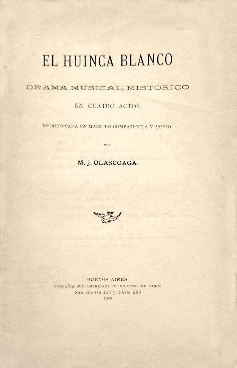 El Huinca Blanco - Manuel Olascoaga - 1899